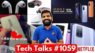 Tech Talks #1059 - OnePlus 8 Pro First Look, Google on Huawei, iQOO 3 Camera, AirPods Pro Cheap