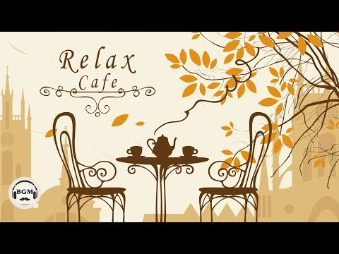 Relaxing Jazz & Bossa Nova - Cafe Music For Study, Work, Rel