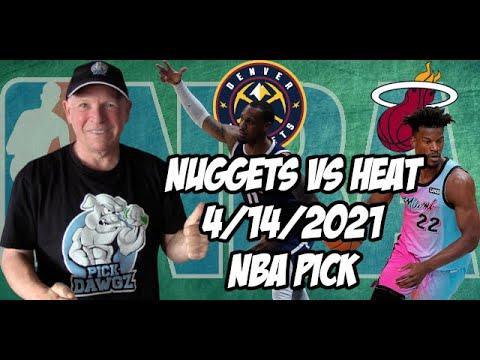 Denver Nuggets vs Miami Heat 4/14/21 Free NBA Pick and Prediction NBA Betting Tips