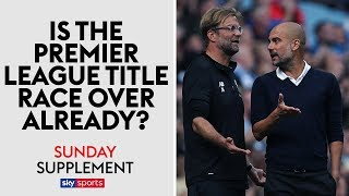 Is the Premier League title race over already? | Sunday Supplement | Full Show