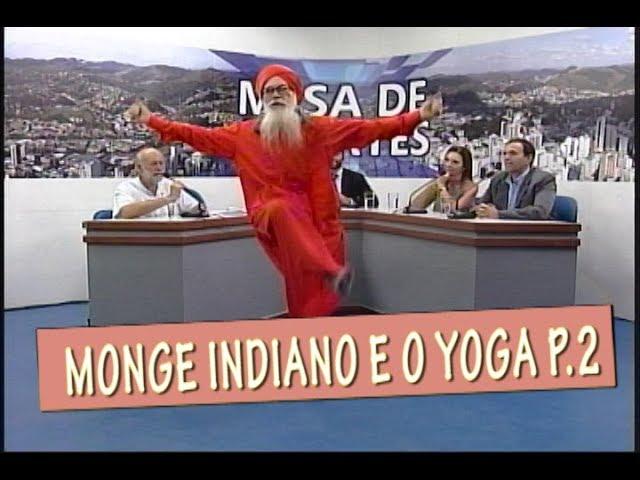 MONGE INDIANO E A FILOSOFIA DO YOGA - MESA DE DEBATES 20/02 PARTE 2