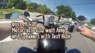 Boss MC400 Motorcycle 600watt Amp and Speakers with Test Ride