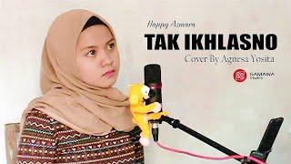Download Tak Ikhlasno - Happy Asmara (Cover by Agnesa Yosita)