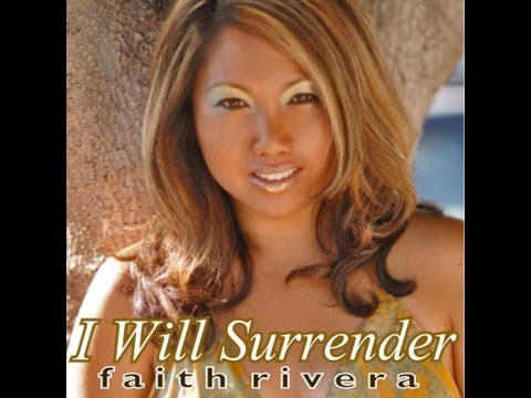 I Will Surrender (Faith Rivera)