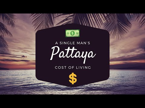 A Single Man's Monthly Cost of Living Near Pattaya Thailand 2019