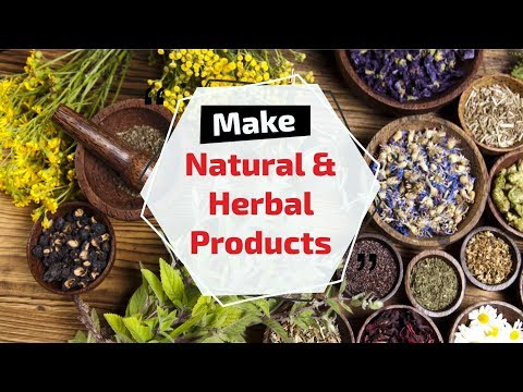 How to make Natural & Herbal Products