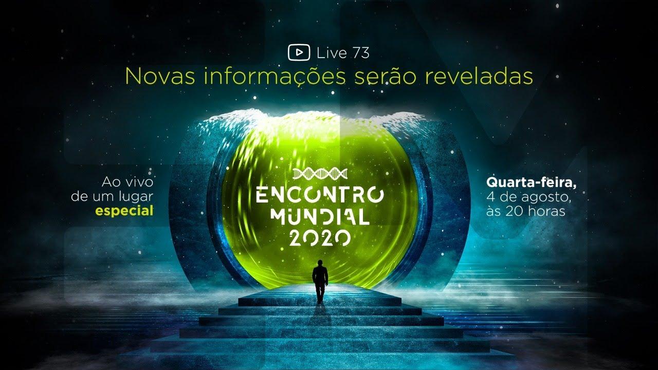 Download #73 [LIVE] O novo Encontro Mundial 2020 – uma edição especial, maior e surpreendente