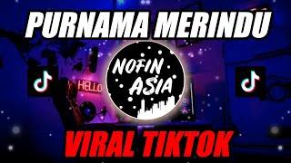 DJ PURNAMA MERINDU - Remix Terbaru FULL BASS 2020