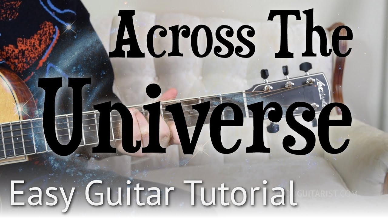 Across The Universe Easy Guitar Tutorial The Beatles Chords