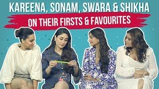 Kareena Kapoor, Sonam Kapoor, Swara Bhasker & Shikha Talsania reveal their firsts & favourites