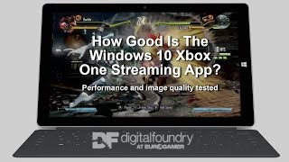 Xbox One Windows 10 PC Streaming: Is It Any Good?