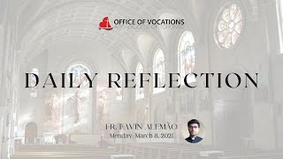 Daily reflection with Fr. Favin Alemão - Monday, March 8, 2021