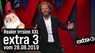 Extra 3 Spezial: Der reale Irrsinn XXL vom 28.08.2019