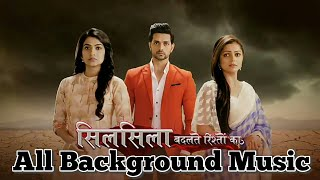 Silsila Badalte Rishton Ka All Background Music (BGM)