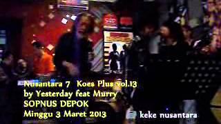 Nusantara 7 Koes Plus vol.13 by Yesterday Band Feat Pak  Murry