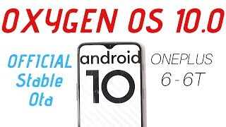 Official Stable Oxygen OS 10.0 Ota Android 10 for Oneplus 6 & 6T🔥🔥🔥