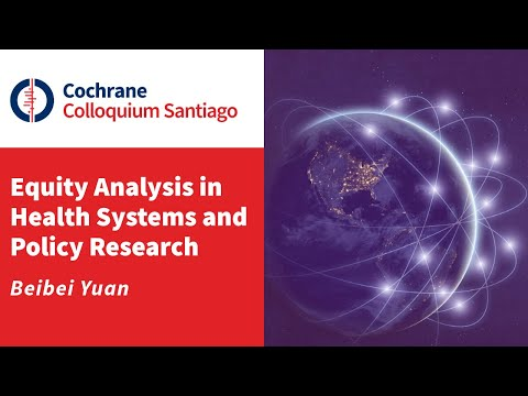 Equity Analysis in Health Systems and Policy Research - Beibei Yuan thumbnail