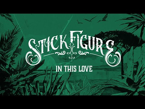 "Stick Figure – ""In This Love"""