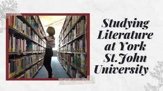 Studying English Literature at York St. John University | #AD