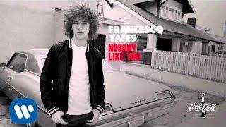 Francesco Yates - Nobody Like You (Official Audio)
