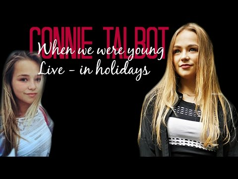 When we were young - Connie Talbot in Holidays