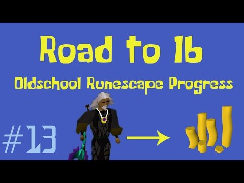 [OSRS] Road to 1B from nothing - Oldschool Runescape Progress Video - Ep 13