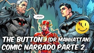 "BATMAN Y FLASH INVESTIGAN AL DR MANHATTAN ""The Button (watchmen)"" Parte 2 Comics Tj"