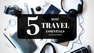 5 Basic Travel Essentials For African Women
