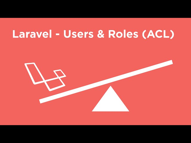 Laravel Tutorial - ACL (User Roles) - #4 Final Touches