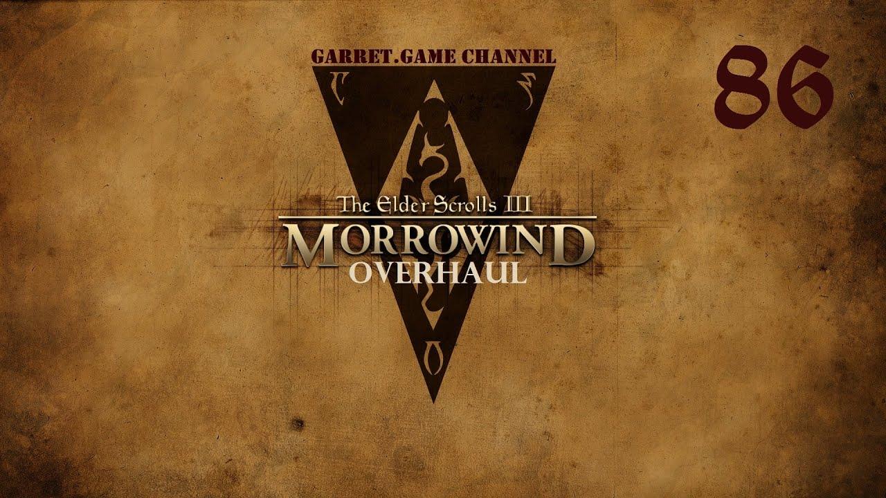 The Elder Scrolls 3.Morrowind - Overhaul.86 серия.Разрешение на строительство.