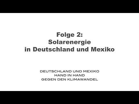Folge 2: Solarenergie in Deutschland und Mexiko