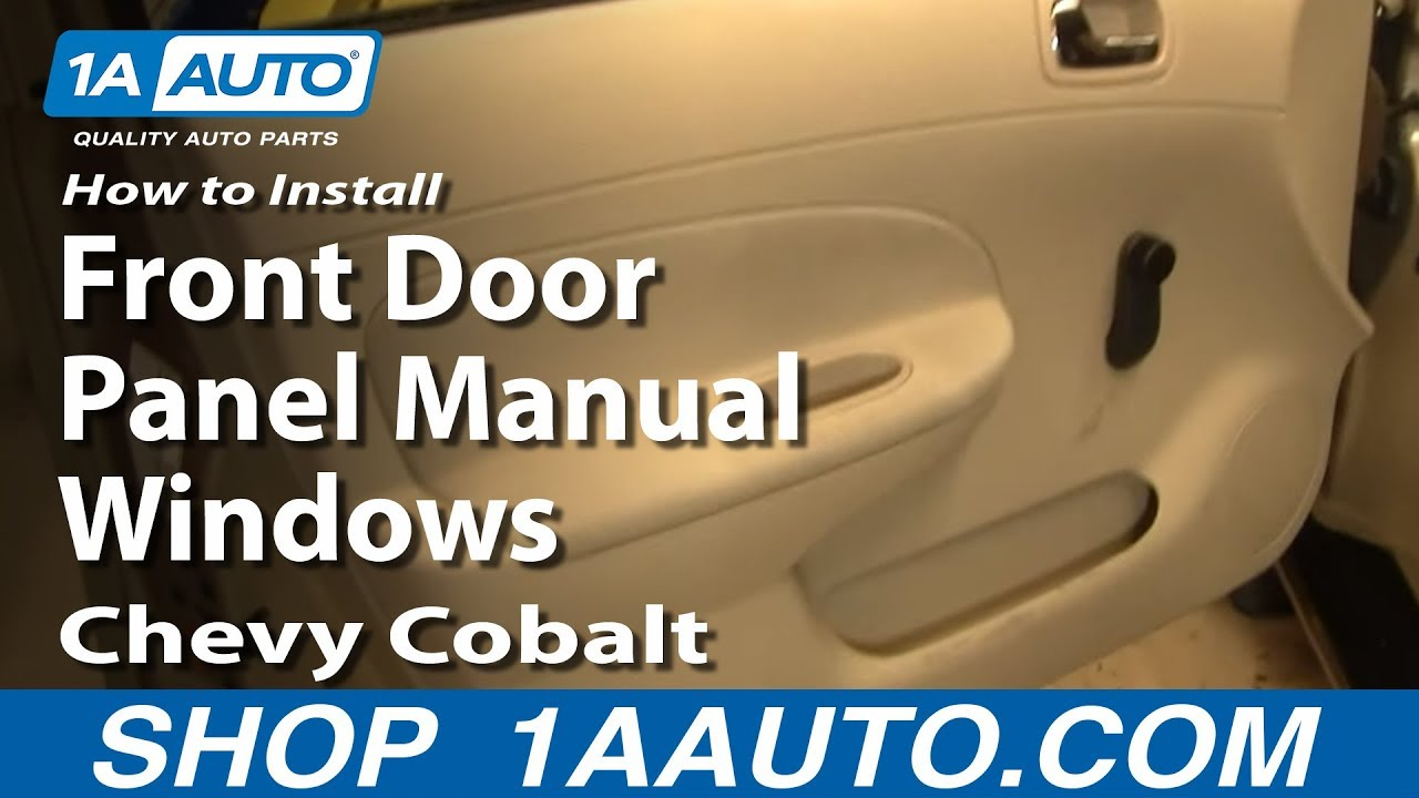 how to install remove front door panel manual windows chevy cobalt 05 10 youtube. Black Bedroom Furniture Sets. Home Design Ideas
