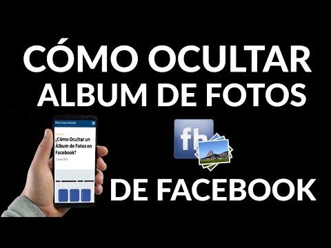 Cómo Ocultar un Álbum de Fotos en Facebook