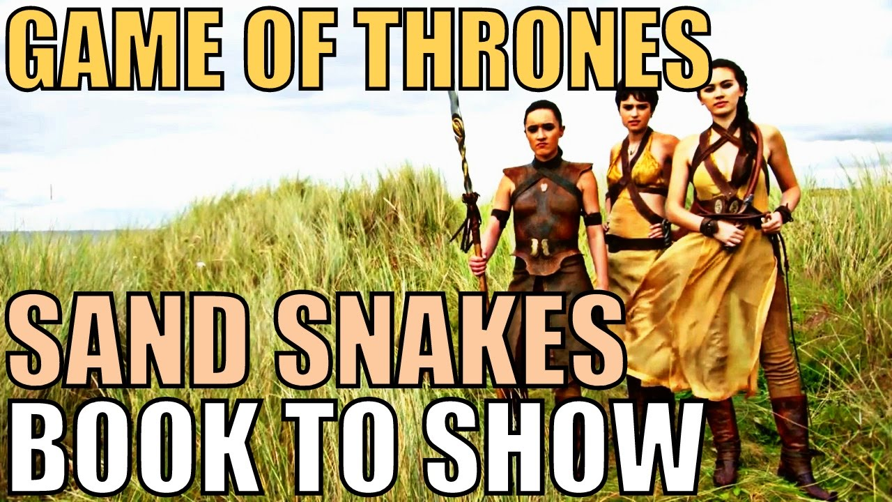 Game of thrones topic discussion sand snakes book to show youtube - Game of thrones 21 9 ...