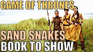 Game of Thrones Topic/Discussion - SAND SNAKES: BOOK TO SHOW