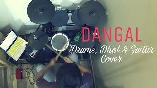 Dangal Tittle Track Drums, Dhol & Guitar Parth, Aashish Cover