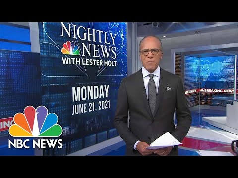 Download NBC Nightly News Broadcast (Full) - June 21st, 2021