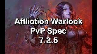 Affliction Warlock PvP Spec 7.2.5 - World of Warcraft Legion