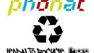 "Phonat - ""Learn to recycle"""