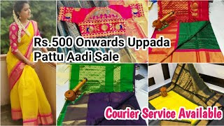 Rs.500 onwards Uppada Pattu Sarees Aadi Sale New Collection| Courier Available contact Number Given