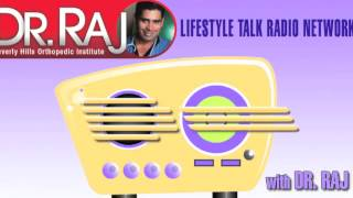 Dr Raj Discusses Stem Cell Therapy on Lifestyle Talk Radio Network (310) 247-0466
