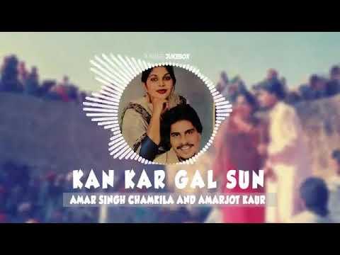 Kan Kar Gal Sun Chamkila Remix