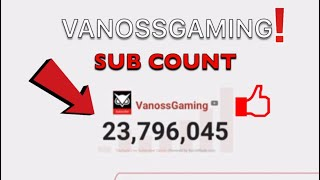 Vanossgaming SUB COUNT 2018   My Favourite Channel Is Growing!!!