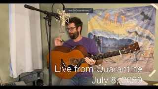 Live from Quarantine - July 8