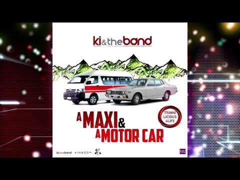 KI & The Band - A Maxi & A Motor Car [ 2k18 Trinidad Chutney Music ]