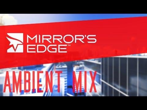 Mirror's Edge // Ambient Mi✘ // OST
