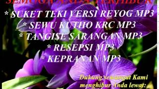 SUKET TEKI VERSI REOG FULL MP3
