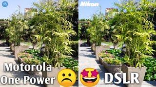 Moto One Power vs Nikon DSLR Camera Test | Motorola One Power | Nikon DSLR Camera Test