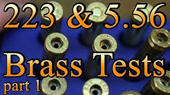5.56 & 223 Brass Tests - Part 1