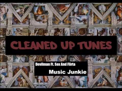 Music Junkie (Clean) - Devilman Ft. Sox & Flirta